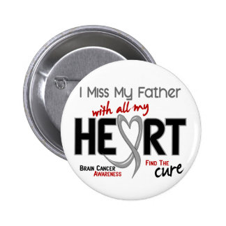 Brain Cancer I MISS MY FATHER Button