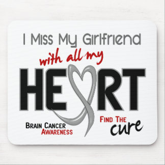 Brain Cancer I MISS MY GIRLFRIEND WITH ALL MY HEAR Mouse Mat