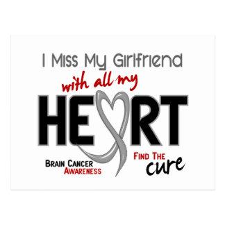 Brain Cancer I MISS MY GIRLFRIEND WITH ALL MY HEAR Postcard