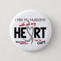 Brain Cancer I MISS MY HUSBAND Button