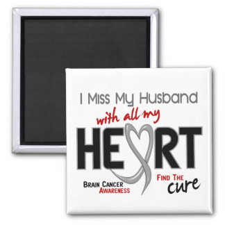 Brain Cancer I MISS MY HUSBAND Magnet