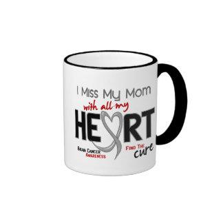 Brain Cancer I MISS MY MOM Ringer Coffee Mug
