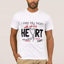 Brain Cancer I MISS MY MOM T-Shirt