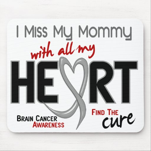 Brain Cancer I MISS MY MOMMY Mouse Pad