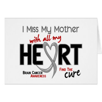 Brain Cancer I MISS MY MOTHER Card