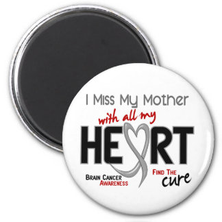 Brain Cancer I MISS MY MOTHER Refrigerator Magnet