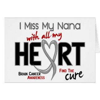 Brain Cancer I MISS MY NANA Greeting Cards