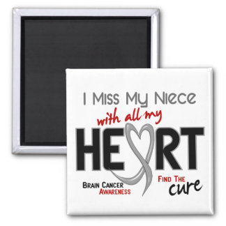 Brain Cancer I MISS MY NIECE WITH ALL MY HEART 2 Magnet