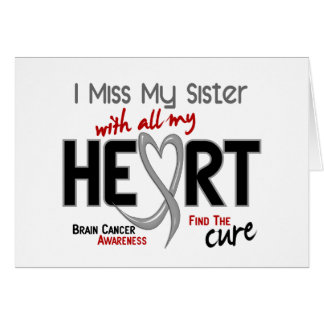Brain Cancer I MISS MY SISTER Greeting Cards