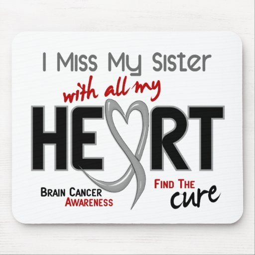 Brain Cancer I MISS MY SISTER Mouse Mats