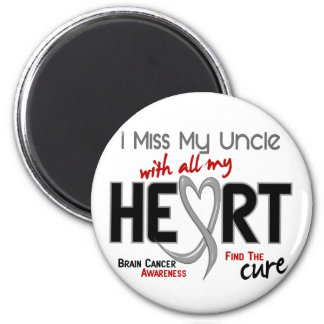 Brain Cancer I MISS MY UNCLE WITH ALL MY HEART 2 Fridge Magnet