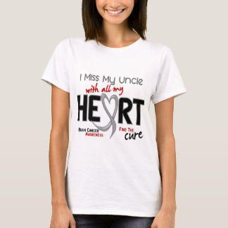 Brain Cancer I MISS MY UNCLE WITH ALL MY HEART 2 T-Shirt