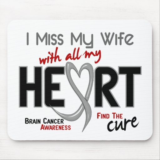Brain Cancer I MISS MY WIFE Mouse Pads