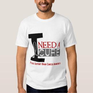 Brain Cancer I NEED A CURE 1 T Shirt
