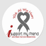 BRAIN CANCER I Support My Friend Stickers