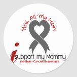 Brain Cancer I Support My Mommy Round Stickers
