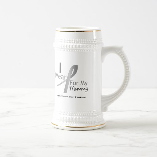 Brain Cancer I Wear Gray Ribbon For My Mommy 18 Oz Beer Stein