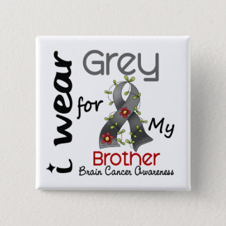 Brain Cancer I Wear Grey For My Brother 43 Pinback Button