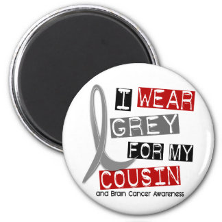 BRAIN CANCER I Wear Grey For My Cousin 37 2 Inch Round Magnet