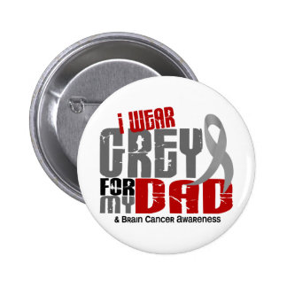 Brain Cancer I Wear Grey For My Dad 6.2 Pinback Button