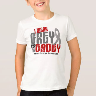Brain Cancer I Wear Grey For My Daddy 6.2 T-Shirt