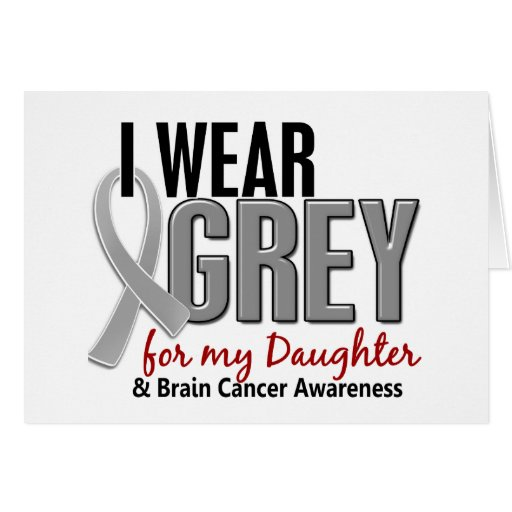 BRAIN CANCER I Wear Grey For My Daughter 10 Greeting Card