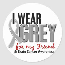 BRAIN CANCER I Wear Grey For My Friend 10 Classic Round Sticker
