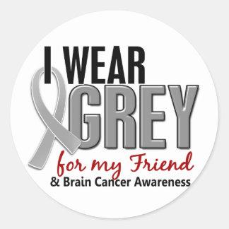 BRAIN CANCER I Wear Grey For My Friend 10 Classic Round Sticker