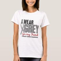 BRAIN CANCER I Wear Grey For My Friend 10 T-Shirt