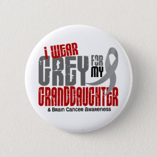 Brain Cancer I Wear Grey For My Granddaughter 6.2 Pinback Button