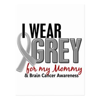 BRAIN CANCER I Wear Grey For My Mommy 10 Postcard