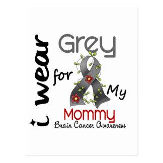 Brain Cancer I Wear Grey For My Mommy 43 Postcard