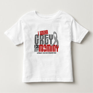 Brain Cancer I Wear Grey For My Mommy 6.2 Toddler T-shirt