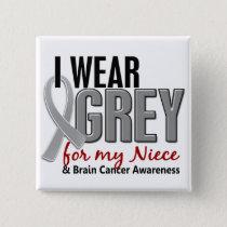 BRAIN CANCER I Wear Grey For My Niece 10 Pinback Button