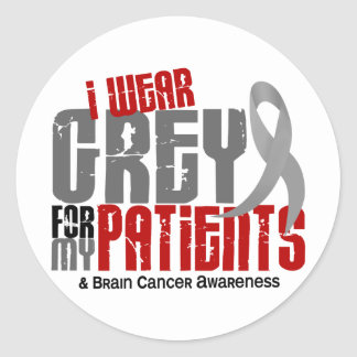 Brain Cancer I Wear Grey For My Patients 6.2 Classic Round Sticker