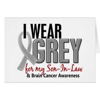 BRAIN CANCER I Wear Grey For My Son-In-Law 10 Card