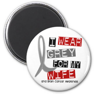 BRAIN CANCER I Wear Grey For My Wife 37 Magnet
