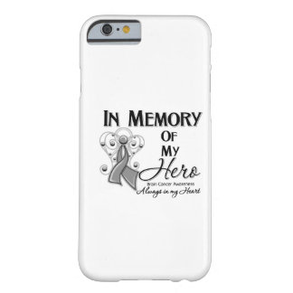 Brain Cancer In Memory of My Hero iPhone 6 Case