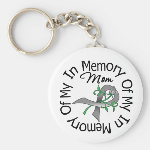Brain Cancer In Memory of My Mom Key Chain