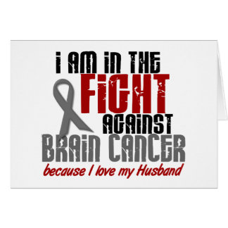 Brain Cancer IN THE FIGHT 1 Husband Greeting Cards