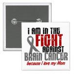 Brain Cancer IN THE FIGHT 1 Mom 2 Inch Square Button