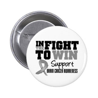 Brain Cancer In The Fight To Win 2 Inch Round Button