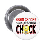 Brain Cancer Messed With The Wrong Chick Button