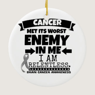 Brain Cancer Met Its Worst Enemy in Me Ceramic Ornament