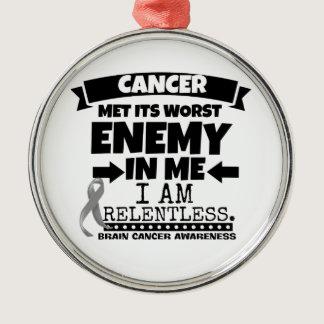 Brain Cancer Met Its Worst Enemy in Me Metal Ornament
