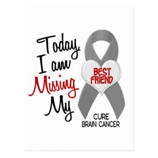 Brain Cancer Missing Miss My Best Friend 1 Postcard