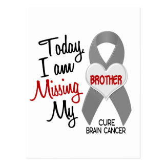 Brain Cancer Missing Miss My Brother 1 Postcard