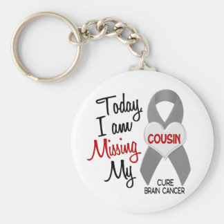 Brain Cancer Missing Miss My Cousin 1 Keychain