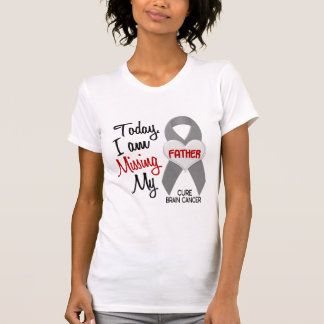 Brain Cancer Missing Miss My Father 1 T-Shirt