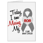 Brain Cancer Missing Miss My Mom 1 Greeting Cards
